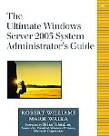 Ultimate Windows Server 2003 System Administrator's Guide