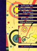 Applied PC Interfacing, Graphics, and Interrupts