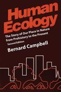 Human Ecology The Story of Our Place in Nature from Prehistory to the Present