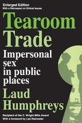 Tearoom Trade Impersonal Sex in Public Places