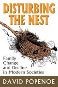 Disturbing the Nest Family Change and Decline in Modern Societies