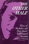 Other Half Wives of Alcoholics and Their Social-Psychological Situation