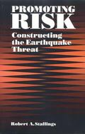 Promoting Risk Constructing the Earthquake Threat