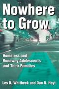 Nowhere to Grow Homeless and Runaway Adolescents and Their Families