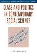 Class and Politics in Contemporary Social Science (Sociological Imagination and Structural C...