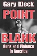Point Blank Guns And Violence In America
