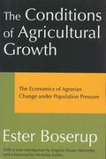 Conditions of Agricultural Growth The Economics of Agrarin Change Under Population Pressure