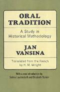 Oral Tradition A Study in Historical Methodology
