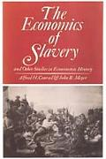 Economics of Slavery And Other Studies in Econometric History