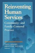 Reinventing Human Services Community- And Family-Centered Practice