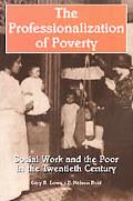 Professionalization of Poverty Social Work and the Poor in the Twentieth Century