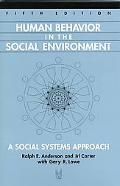 Human Behavior in the Social Environment A Social Systems Approach