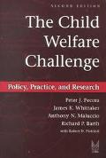 Child Welfare Challenge Policy, Practice, and Research