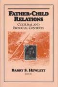 Father-Child Relations : Cultural and Biosocial Contexts