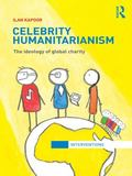 Celebrity Humanitarianism : The Ideology of Global Charity