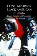 Contemporary Black American Cinema : Race, Gender and Sexuality at the Movies
