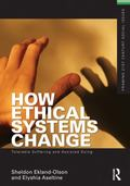 How Ethical Systems Change : Tolerable Suffering and Assisted Dying
