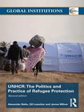 United Nations High Commissioner for Refugees (UNHCR) : The Politics and Practice of Refugee...