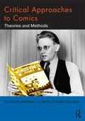 Critical Approaches to Comics : Theories and Methods