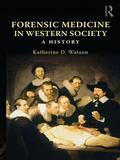 Forensic Medicine in Western Society : A History