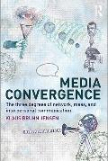 Media Convergence : The Three Degrees of Network, Mass, and Interpersonal Communication