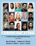 Communicating: A Social, Career, and Cultural Focus (12th Edition)