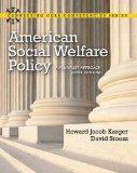 American Social Welfare Policy: A Pluralist Approach, Brief Edition (Connecting Core Compete...