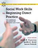 Social Work Skills for Beginning Direct Practice: Text, Workbook, and Interactive Web Based ...