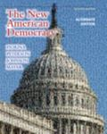 New American Democracy, The, Alternate Edition with MyPoliSciLab with eText -- Access Card P...