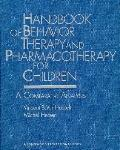 Handbook of Behavior Therapy and Pharmacotherapy for Children: A Comparative Analysis - Vinc...