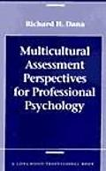 Multicultural Assessment Perspectives for Professional Psychology