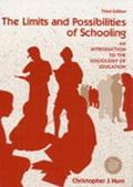 Limits and Possibilities of Schooling An Introduction to the Sociology of Education