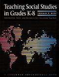 Teaching Social Studies in Grades K-8 Information, Ideas, and Resources for Classroom Teachers