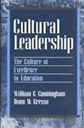 Cultural Leadership The Culture of Excellence in Education