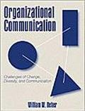 Organizational Communication Challenges of Change, Diversity, and Continuity