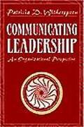 Communicating Leadership An Organizational Perspective