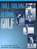 Skill Building for Beginning Golf