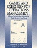 Games and Exercises for Operations Management: Hands-On Learning Activities for Basic Concep...