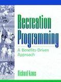 Recreation Programming A Benefits-Driven Approach
