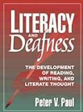 Literacy and Deafness The Development of Reading, Writing, and Literate Thought