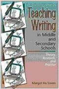 Teaching Writing in Middle and Secondary Schools Theory, Research, and Practice