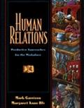 Human Relations Productive Approaches for the Workplace