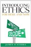 Introducing Ethics: For Here and Now (MyThinkingLab Series)