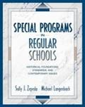 Special Programs in Regular Schools Historical Foundations, Standards, and Contemporary Issues