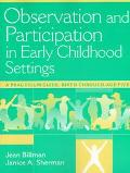 Observation and Participation in Early Childhood Settings: A Practicum Guide, Birth through ...