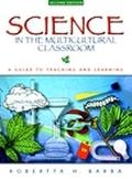 Science in the Multicultural Classroom A Guide to Teaching and Learning
