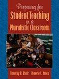 Preparing for Student Teaching in a Pluralistic Classroom