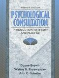 Psychological Consultation Introduction to Theory and Practice