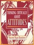 Thinking Critically About Attitudes