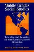 Middle Grades Social Studies Teaching and Learning for Active and Responsible Citizenship